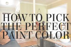 How to pick the perfect paint color - tips from interior stylist @lesleymyrick