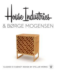 House Industries, Slash-O cabinet, Børge Mogensen, Stellar Works