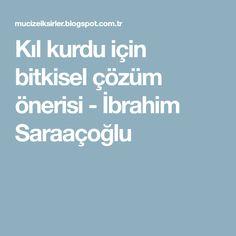 Kıl kurdu için bitkisel çözüm önerisi - İbrahim Saraaçoğlu