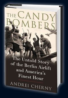 The Candy Bombers - Andrei Cherny