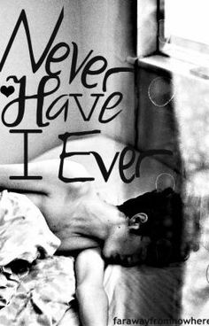 Never Have I Ever - Prologue - farawayfromnowhere  The writing is so emotional
