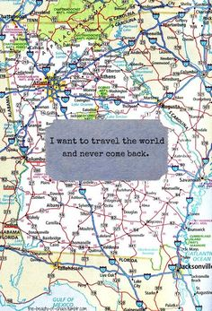 travel quotes - travel the world and never come back