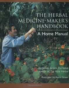 The Herbal Medicine Maker's Handbook: A Home Manual by James Green http://www.amazon.co.uk/dp/0895949903/ref=cm_sw_r_pi_dp_wXMsvb1CVZGS9