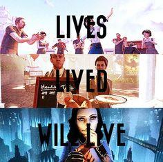 Lives. Lived. Will Live. #bioshock #infinite