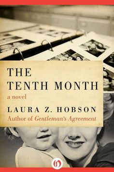 The Tenth Month by Laura Z. Hobson http://www.amazon.com/dp/B006IEQOX4/ref=cm_sw_r_pi_dp_9iW3wb171YGD6
