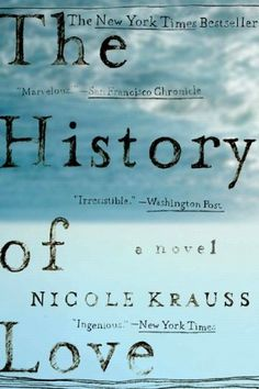 """A book called """"The History of Love"""" about a book called """"The History of Love."""" Interesting concept, huh?"""