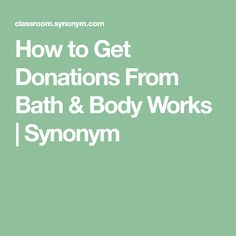 How to Get Donations From Bath & Body Works Silent Auction Donations, School Donations, School Fundraisers, Charitable Donations, Fundraiser Baskets, Raffle Baskets, Donation Request, Donation Sites, Nonprofit Fundraising