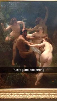 Nymphs don't play around , y'all. | 16 More Hilariously Inappropriate Art History Snapchats