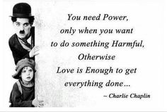 You only need power when you want to do something harmful…