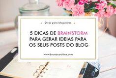 Confira 5 dicas para fazer Brainstorm para blog e criar bons conteúdos. Chega de bloqueio na hora de criar seus conteúdos, você cai ver ainda algumas ferramentas para te ajudar a encontrar ideias de posts. Dicas para blogueiras, dicas para blogs, blogueira empreendedorismo, como criar conteúdos, recursos para blog, blogtips, blogging, marketing digital, empreender com blog, blogueira iniciante.