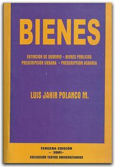 Bienes - Luis Jahir Polanco M -Universidad Libre Seccional Cali    http://www.librosyeditores.com/tiendalemoine/derecho-civil/1312-bienes-extincion-dominio-bienes-publicos-prescripcion.html    Editores y distribuidores