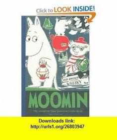 Moomin The Complete Tove Jansson Comic Strip - Book Three (Bk. 3) (9781897299555) Tove Jansson , ISBN-10: 1897299559  , ISBN-13: 978-1897299555 ,  , tutorials , pdf , ebook , torrent , downloads , rapidshare , filesonic , hotfile , megaupload , fileserve