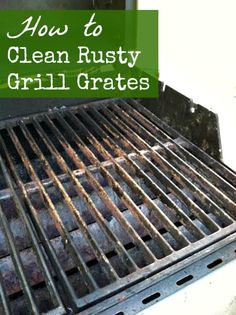 Easy way to clean rusty cast iron grill grates.
