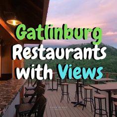 Gatlinburg Restaurants with the Best Views