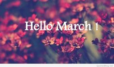 Hello March Wallpapers