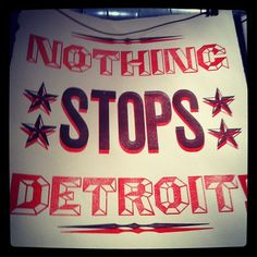 and Detroit never stops