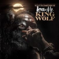 SauceLordRich - Know Me  King Wolf