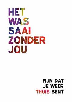 Het was saai zonder jou Facebook Quotes, Come Fly With Me, Love Text, Quotes And Notes, Happy B Day, E Cards, Family Quotes, Feel Better, Texts