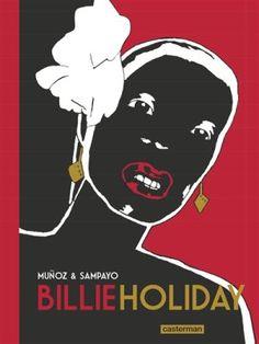 Billie Holiday, l'édition du centenaire signée Muñoz et Sampayo - http://www.ligneclaire.info/munoz-sampayo-24997.html