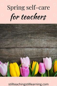 If you're a teacher, April can also be a month where you need a new influx of energy to make it through the last quarter of the school year. Here are 12 ideas! Mindfulness For Teachers, Spring Sign, New Teachers, Early Childhood Education, Make It Through, Classroom Organization, Teacher Resources, Self Care, School