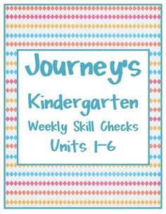 This packet goes with the Kindergarten Journey's Reading Series!  Inside the packet is a skills test for lessons 1-30(Units 1-6)Also included i...