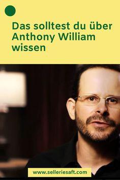 Das solltest du über Anthony William wissen