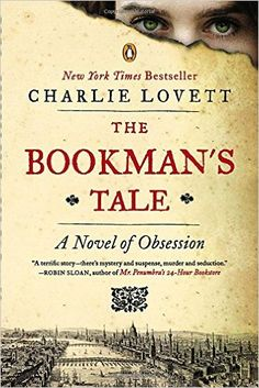 Amazon.com: The Bookman's Tale: A Novel of Obsession (9780143125389): Charlie Lovett: Books