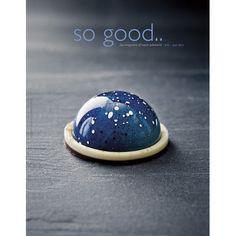 So Good, the Magazine of Haute Patisserie: # 10, July 2013 #plating #presentation