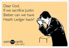 Love Justin but I'd totally sacrifice him if we could get Heath back. He was my favorite actor.