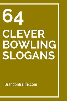 64 Clever Bowling Slogans