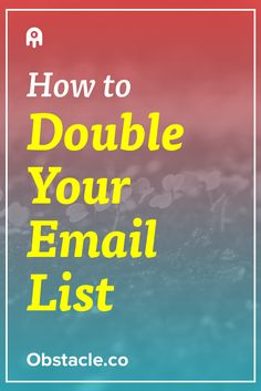 You need to grow your email list, but everything you are trying isn't working…