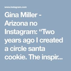 """Gina Miller - Arizona no Instagram: """"Two years ago I created a circle santa cookie. The inspiration came from a cookie jar I saw at Hobby Lobby (photo posted on my Facebook…"""" • Instagram"""