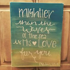 16x20 Quote on Canvas Painted Psalm 93:4 by ArtisanSouthCo
