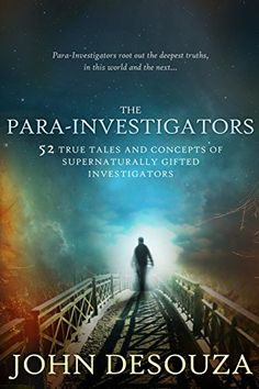 The Para-Investigators: 52 True Tales And Concepts of Supernaturally Gifted Investigators by John DeSouza http://www.amazon.com/dp/0990366804/ref=cm_sw_r_pi_dp_8CpDvb10BV744