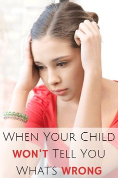 When Your Child Wont Tell You Whats Wrong -- this is such a tough moment as a parent
