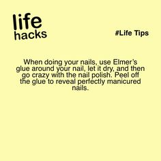 When doing your nails, use Elmer's glue around your nail, let it dry, and then go crazy with the nail polish. Peel off the glue to reveal perfectly manicured nails.