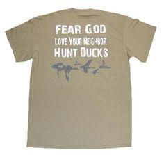 Fear God, love your neighbor, hunt ducks. Duck Dynasty shirt.