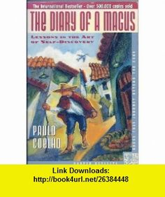 The Diary of a Magus (9780062501752) Paulo Coelho, Alan R. Clarke , ISBN-10: 0062501755  , ISBN-13: 978-0062501752 ,  , tutorials , pdf , ebook , torrent , downloads , rapidshare , filesonic , hotfile , megaupload , fileserve