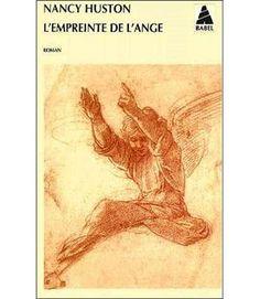 L'empreinte de l'ange / Nancy Huston. Ce roman décrit la vie de Saffie, jeune allemande,poursuivie par le passé de son père, qui arrive à Paris à la fin des années 50….. par Annie