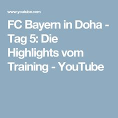 FC Bayern in Doha - Tag 5: Die Highlights vom Training - YouTube