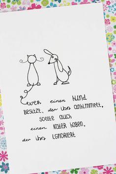 Wer einen Hund besitzt, der ihn anhimmelt, sollte auch eine Katze haben, die ihn ignoriert! Bild, Doodle mit einem Motivationsspruch. Some Joys Blog.