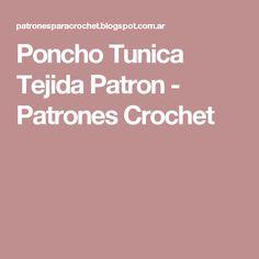 Poncho Tunica Tejida Patron - Patrones Crochet