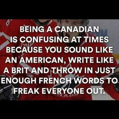 I live in Canada and no one throws in French words The others are true Canada Jokes, Canada Funny, Canada Eh, Canadian Things, I Am Canadian, Canadian Humour, Funny Canadian Memes, Canadian Facts, Native Canadian