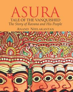 Asura- Ramayana from Asura POV is must read for Indian mythological fiction lovers.