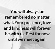 No Matter What, We Meet Again, Condolences, Always Be, Love, Amor