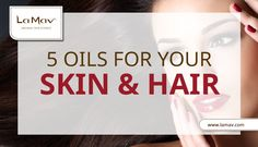 5 Oils For Your Skin & Hair