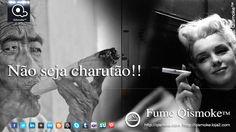 Não seja charutão!!  Use Cigarros Eletronicos Qismoke™