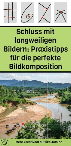 Schluss mit langweiligen Bildern: Praxistipps für die perfekte Bildkomposition - Fotoideen und Fotografie Tipps von like-foto.de