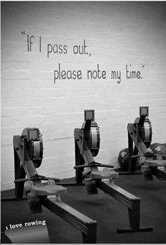 Nobody yet died on the erg.  Pull harder! #rowperfect