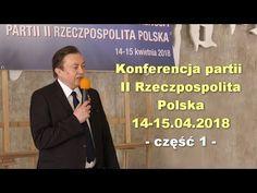 Konferencja partii II Rzeczpospolita Polska, 14-15.04.2018, część 1